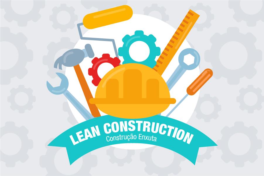 LEAN CONSTRUCTION, Construção Enxuta