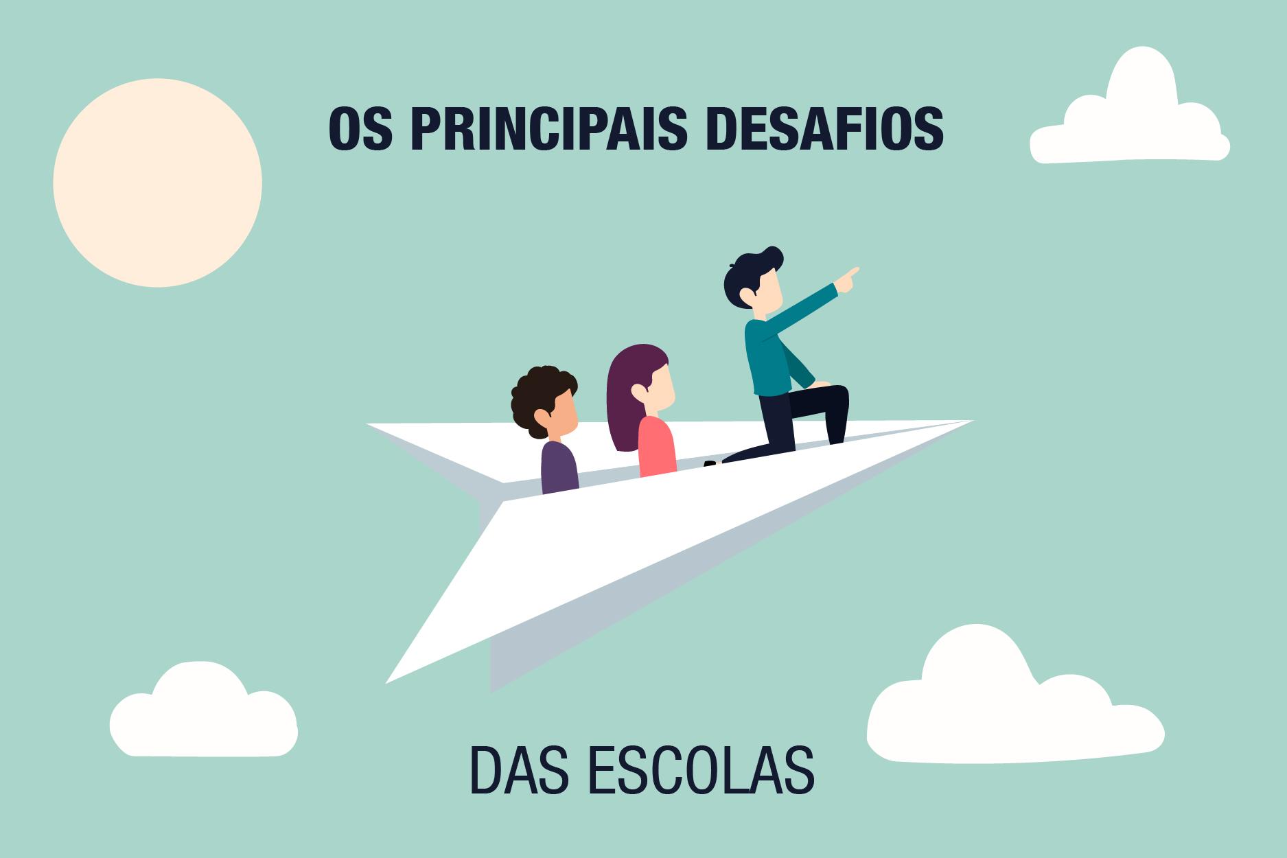 OS PRINCIPAIS DESAFIOS DAS ESCOLAS